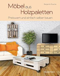 palettenm bel selber bauen kostenlose bauanleitungen. Black Bedroom Furniture Sets. Home Design Ideas
