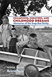 Champions, Cheaters, and Childhood Dreams: Memories of the Soap Box Derby (Ohio History and Culture)