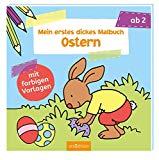 Mein erstes dickes Malbuch Ostern (Malbuch ab 2 Jahren)