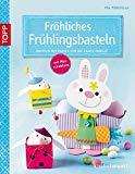 Fröhliches Frühlingsbasteln: Basteln mit Papier für die ganze Familie (kreativ.kompakt.)