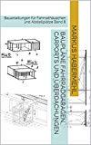 Baupläne Fahrradgaragen, Carports und Überdachungen: Bauanleitungen für Fahrradhäuschen und Abstellplätze Band 8